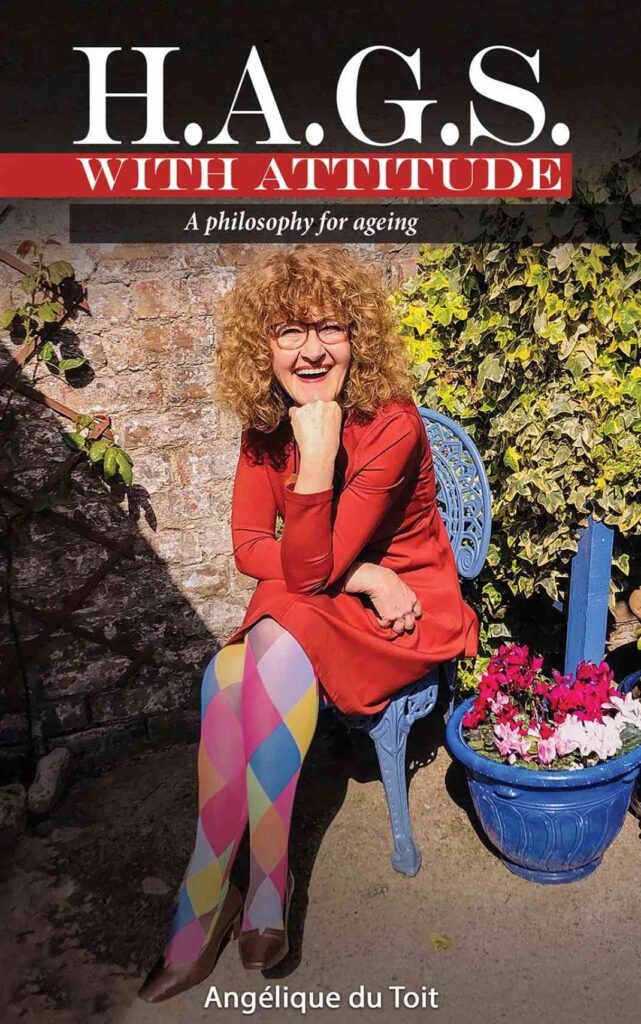 hags with attitude a philosophy for ageing